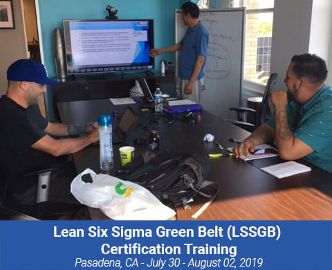 Lean Six Sigma Green Belt (LSSGB) Certification Training Instructor-led Class in Pasadena, CA from July 30-August 02, 2019